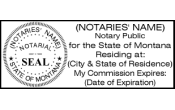 MONTANA NOTARY SEAL; MONTANA COMBINATION NOTARY SEAL; COMPLIES WITH NEW MONTANA NOTARY REQUIREMENTS WHICH BECOME EFFECTIVE OCTOBER 1, 2013 FOR ALL NEW AND RENEWED NOTARIES;NOTARY SEAL; MONTANA